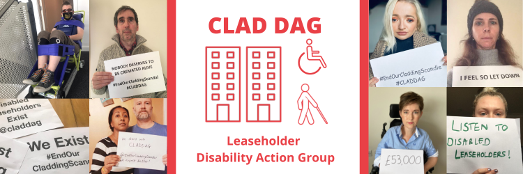 Claddag logo is red and has icons of people with impairments. About 8 people can be seen holding up signs with written slogans like 'End Our Cladding Scandal' and 'Nobody deserves to be cremated alive'